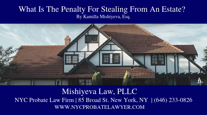 what is the penalty for stealing from an estate